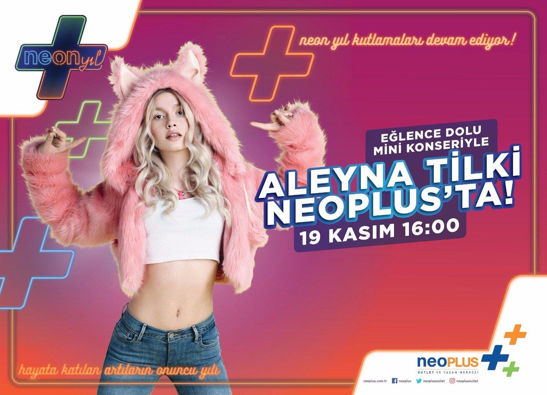 NeoPlus'un Neon yıl konuğu bu kez Aleyna Tilki
