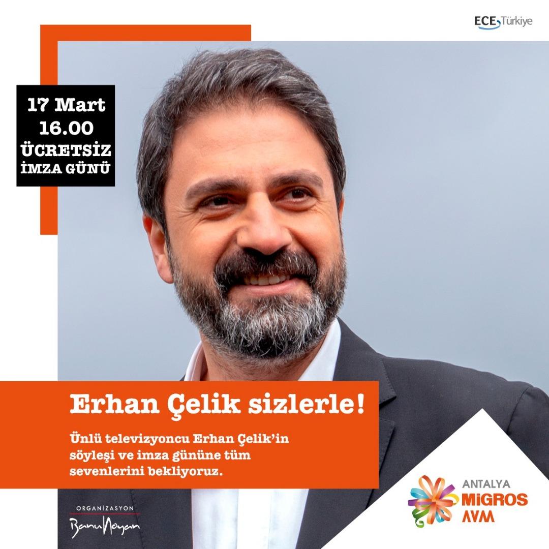 Erhan Çelik yeni kitabı ile Antalya Migros'un konuğu olacak
