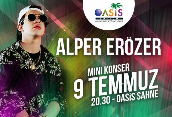 Alper Erözer doğum gününde Oasis Sahne'de olacak