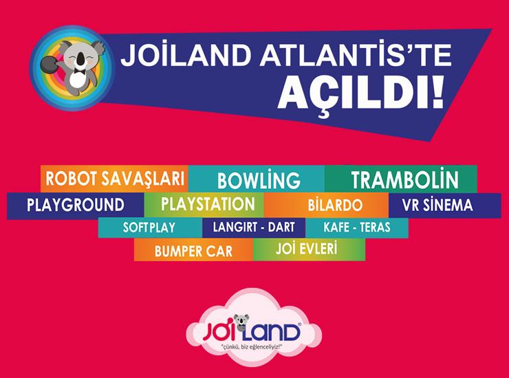 Atlantis'te büyük küçük herkes Joiland'le eğlenceye doyacak