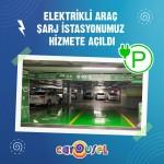 Carousel'in elektrikli araç şarj istasyonu hizmete başladı