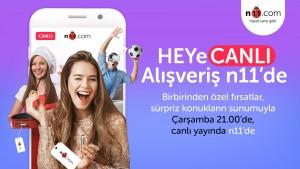 """Canlı yayın'da alışveriş imkanı """"HEYeCANLI Alışveriş"""" ile n11'de"""
