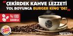 Nescafé çekirdek kahve lezzeti yol boyunca yenilikçi lezzetlerin adresi Burger King®'de