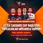 Little Caesars Cup Espor Turnuvası tüm heyecanıyla başladı