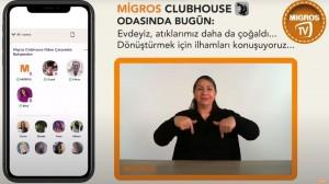 Migros'tan bir ilk: Clubhouse'u işitme engelliler de kullanabilecek