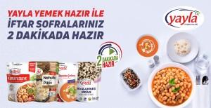 Ramazan sofraları Yayla Yemek Hazır ile  2 dakikada hazır