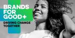 ''Brands for Good'' Markalar sürdürülebilir bir dünya için birleşiyor