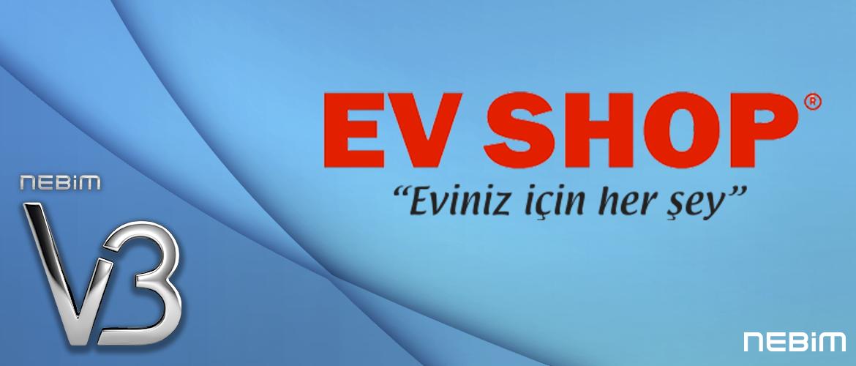 Ev Shop, Merkez ve 30+ Nebim V3 ile yönetmeye başladı